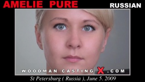 Access Amelie Pure casting in streaming. Pierre Woodman undress Amelie Pure, a Russian girl.