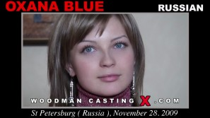 Check out this video of Oxana Blue  having an audition. Erotic meeting between Pierre Woodman and Oxana Blue , a Russian girl.