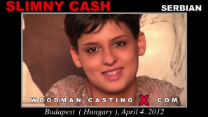 Access Slimny Cash  casting in streaming. A Serbian girl, Slimny Cash  will have sex with Pierre Woodman.