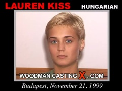 Access Lauren Kiss casting in streaming. A Hungarian girl, Lauren Kiss will have sex with Pierre Woodman. 